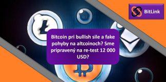 Bitcoin při bullish síle a fake pohyby na altcoinech? Jsme připraveni na re-test 12 000 USD?